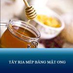 Học ngay 5 cách tẩy ria mép bằng mật ong CỰC ĐƠN GIẢN tại nhà